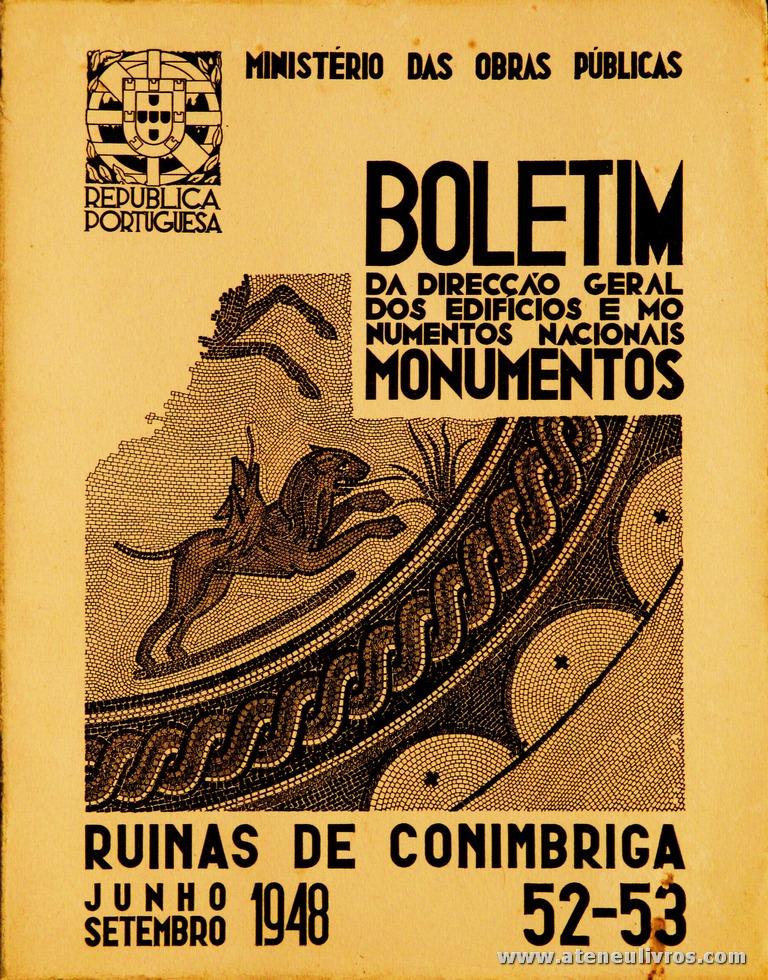 (52/53) - Boletim da Direcção Edifícios e Monumentos Nacionais - Ruínas de Conimbriga - Ministério das Obras Publicas - Lisboa - 1939. Desc. 32 pág + 73 Planos/ Estampas /26 cm x 21 cm / Br. Ilust. «€30.00»