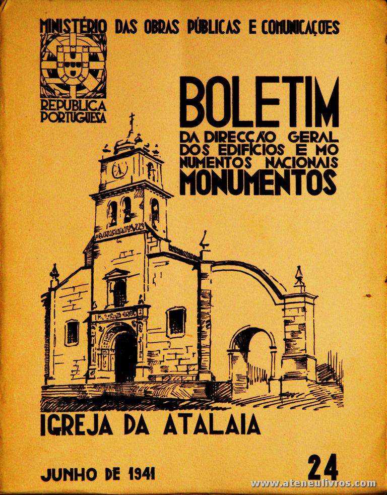 (24) - Boletim da Direcção Edifícios e Monumentos Nacionais - Igreja da Atalaia - Ministério das Obras Publicas - Lisboa - 1941. Desc. 28 pág + 47 Planos/ Estampas /26 cm x 21 cm / Br. Ilust. «€20.00»