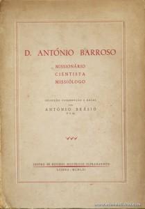 D. António Barroso - Missionário / Ciêntista / Missiólogo