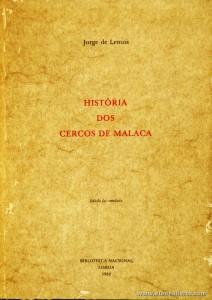 Jorge de Lemos - História dos Cercos de Malaca «Introdução de Pedro da Silveira» - Biblioteca Nacional - 1982. Desc. 64 pág / 20,5 cm x 14,5 cm / Br. «€15.00»