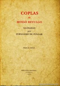 Coplas de Mingo Revulgo Glosadas por Fernando de Pulgar - Prefácio de Artur Anselmo - Edição Fac-Similada - Biblioteca Nacional - Lisboa. 1984. Desc. XV + 40 pág / 21 cm x 15 cm / Br. Ilust «€10.00»