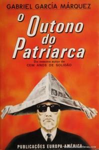 Gabriel Garcia Marquez - O Outono do Patriarca «€5.00»