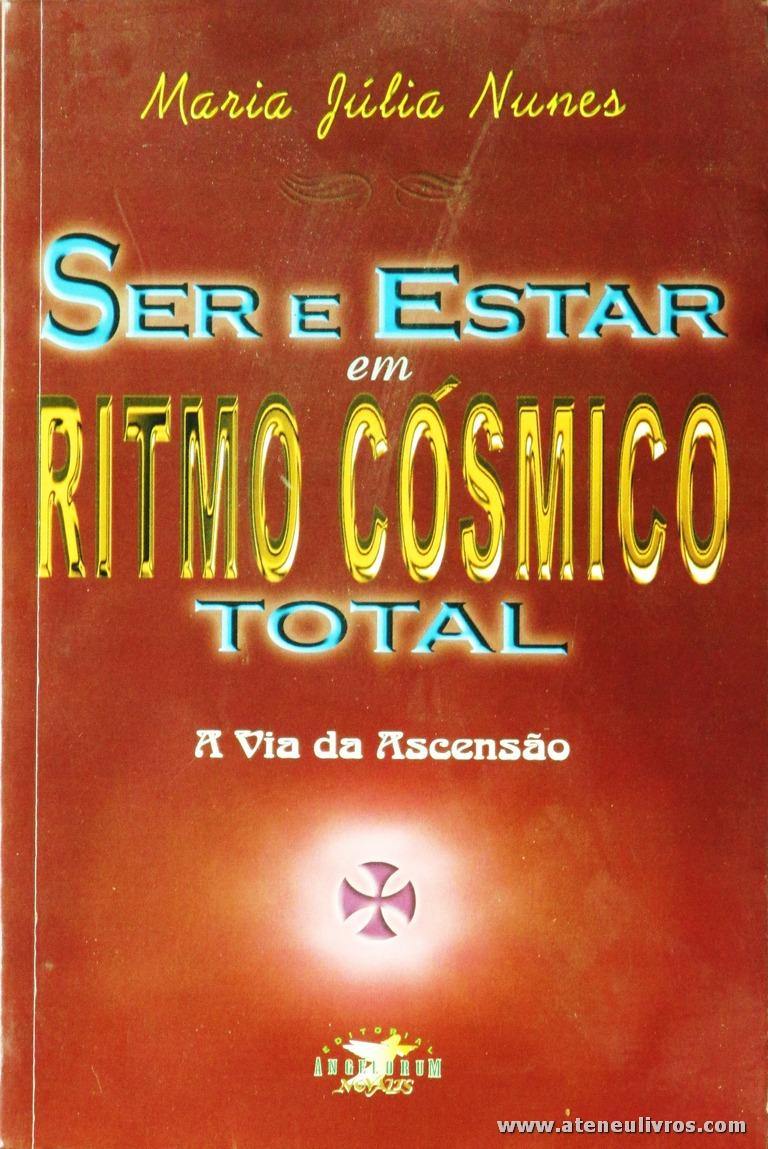 Maria Júlia Nunes - Ser e Estar em Ritmo Cósmico Total a Via da Ascensão «€5.00»
