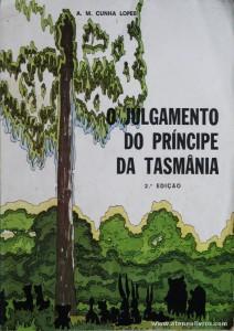 A. M. Cunha Lopes - O Julgamento do Príncipe da Tasmânia «€5.00»