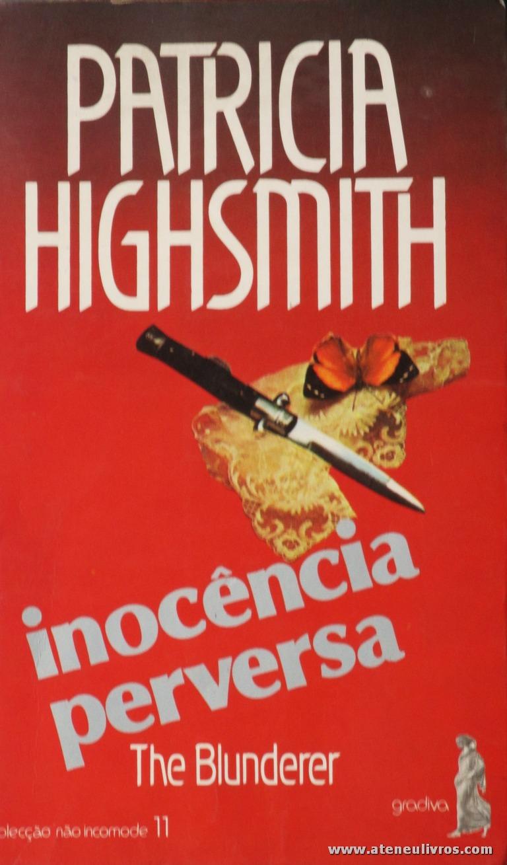 Patricia Highsmith - Inocência Perversa «€5.00»