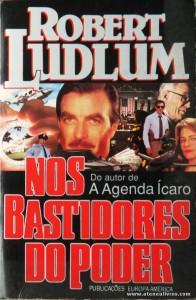 Robert Ludlum - Nos Bastidores do Poder «€5.00»