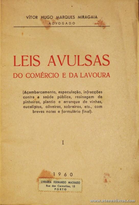 Vitor Hugo Marques Miragaia - Leis Avulsas do Comércio e da Lavoura - Livraria Fernando Machado - Porto - 1960. Desc. 58 pág / 19 cm x 13 cm / Br. «€5.00»