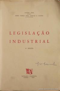 Justino Cruz e Maria Teresa Cruz Sampaio e Castro - Legislação Industrial - Livraria Almedina - Coimbra - 1968. Desc. 878 pág / 25 cm x 17 cm / Br. «€20.00»