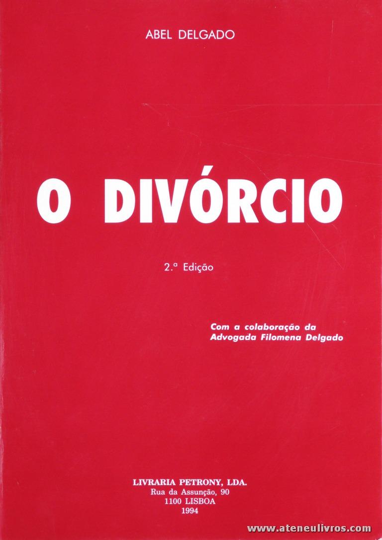 Abel Delgado - O Divórcio - Livraria Petrony - Lisboa - 1994. Desc. 285 pág / 23 cm x 16 cm / Br. «€12.50»