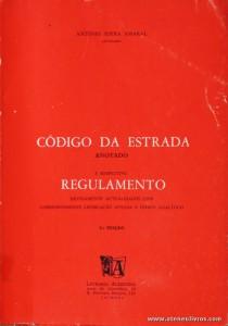 António Serra Amaral - Código da Estrada - Anotado e Respectivo Regulamento - Livraria Almedina - Coimbra - S/D. Desc. 319 pág / 23 cm x 16 cm / Br. «€5.00»
