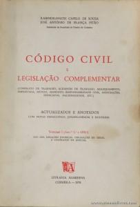 Rabindranath Capelo de Sousa e José António de França Pitão - Código Civil e Legislação complementar - Livraria Almedina - Coimbra - 1978/79. Desc. 1150 + 1417 pág / 23,5 cm x 16 cm / Br. «€50.00»