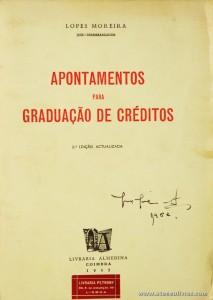 Lopes Moreira - Apontamentos para Graduação de Crédito - Livraria Almedina - Coimbra - 1962. Desc. 125 pág / 23 cm x 16 cm / Br. «€5.00»