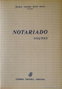 Maria Isabel Rito Buco - Notariado (Noções) - Coimbra Editora - Coimbra - 1989. Desc. 193 pág / 23 cm x 16 cm / Br. «€12.50»