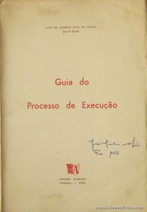 Ary de Almeida Elias da Costa - Guia do Processo de Execução - Livraria Almedina - Coimbra - 1968. Desc. 351 pág / 24 cm x 17 cm / Br. «€15.00»
