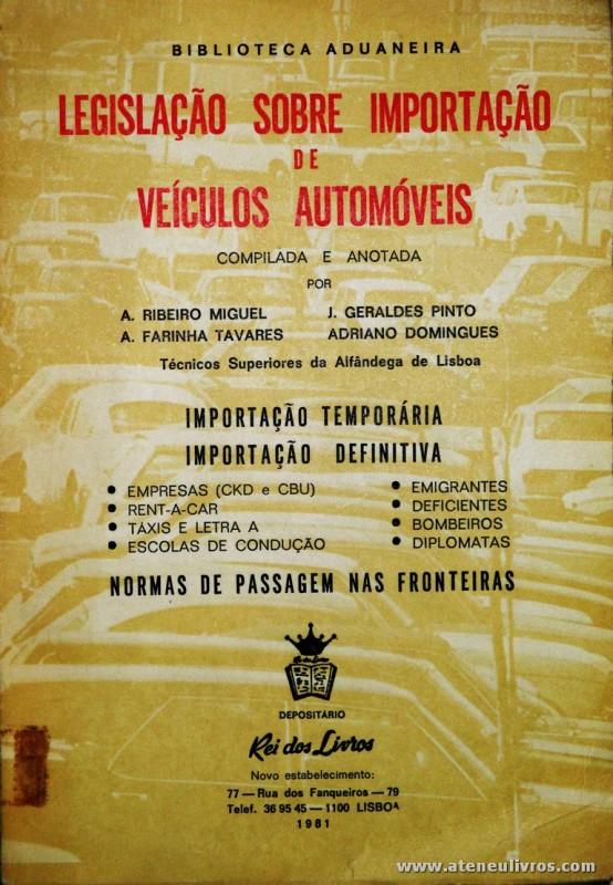 Legislação Sobre Importação de Veículos Automóveis - Rei dos Livros - Lisboa . 1981. Desc. 290 pág / 22 cm x 15 cm / Br. «€12.50»