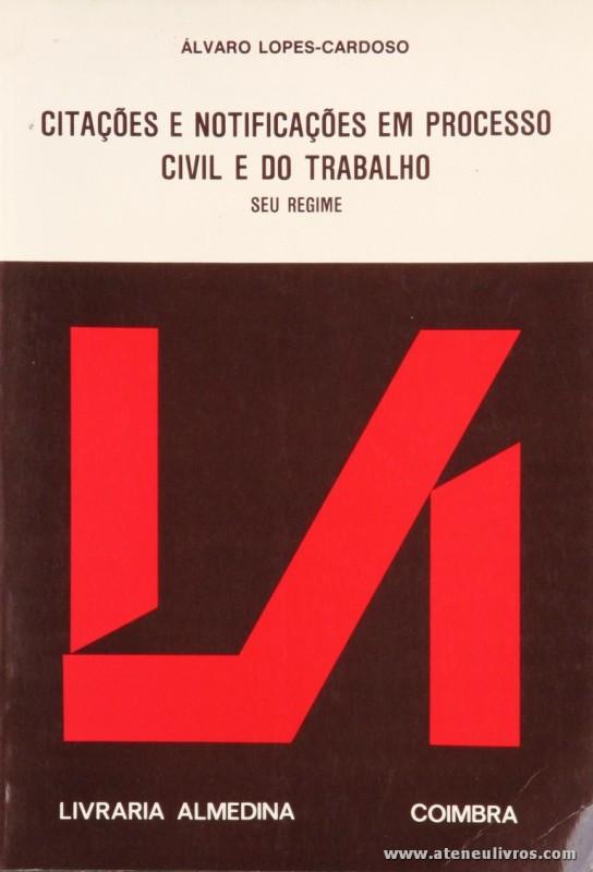 Álvaro Lopes-Cardoso - Citações e Notificações em processo Civil e do Trabalho - Almedina - Coimbra - 11 pág / 23 cm x 16 cm / Br. «€5.00»