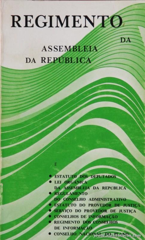 Regimento da Assembleia da República - Assembleia da Republica - 1978. Desc. 297 pág / 21 cm x 13 cm / Br. «€5.00»