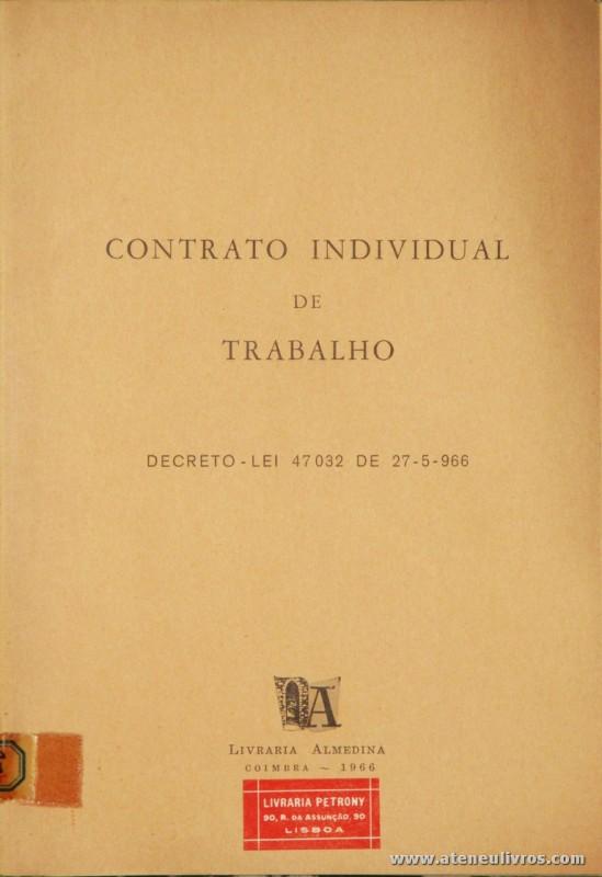 Contrato Individual de Trabalho- Decreto-lei 47032 de 27-5-966 - livraria Almedina - Coimbra - 1966. Desc. 79 pág / 23 cm x 16 cm / Br. «€5.00»