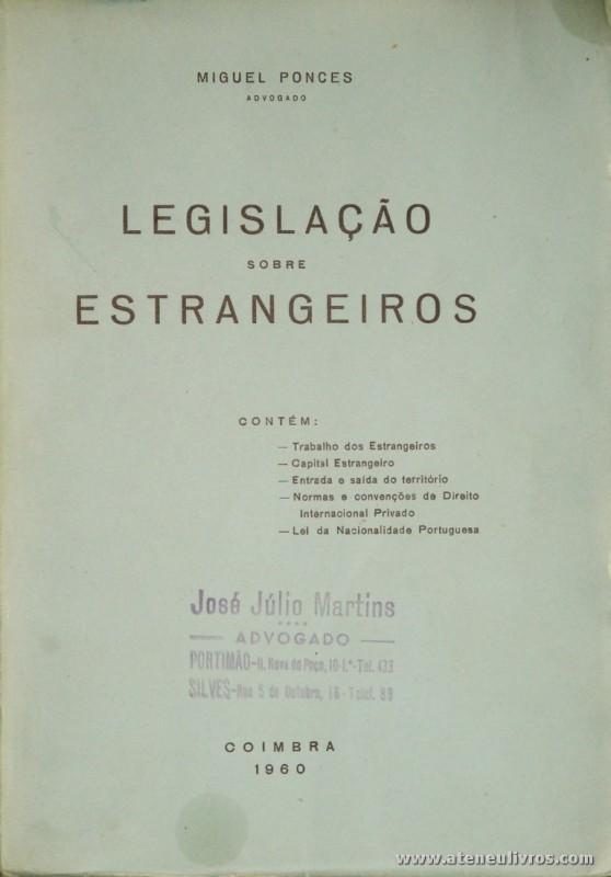 Miguel Ponces - Legislação Sobre Estrangeiros - Coimbra Editora - Coimbra - 1960. Desc. 257 pág / 24 cm x 17 cm / Br. «€12.50»