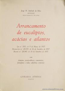 Jorge M. Andrade da Silva - Arrancamento de Eucaliptos, Acácios e Ailantos - Livraria Athena - Porto - 1970. Desc. 71 pág / 22 cm x 16 cm / Br. «€8.00»