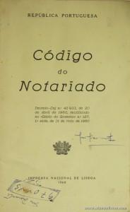 Código do Notariado - Imprensa Nacional de Lisboa - Lisboa - 1960. Desc. 131 pág / 22 cm x 14 cm / Br. €5.00»