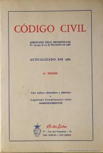 Código Civil / Aprovado pelo Decreto-lei n.º 47 344 de 25 de Novembro de 1966 Actualizado em 1982 - Rei dos Livros - Lisboa - 1982. Desc. 725 pág / 23 cm x 16 cm / Br «€15.00»