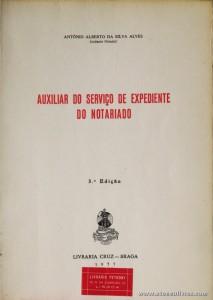 António Alberto da Silva Alves - Auxiliar do Serviço de Expediente do Notariado - Livraria Cruz - Braga - 1977. Desc. 309 pág / 23 cm x 16 cm / Br. «€5.00»
