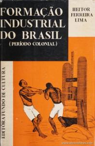 Formação Industrial do Brasil (Período Colonial)