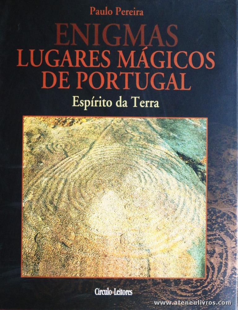 Paulo Pereira - Lugares Mágicos de Portugal (Espírito da Terra) - Circulo de Leitores - Lisboa - 2004. Desc. 223 pág / 30 cm x 14 cm / E «€15.00»