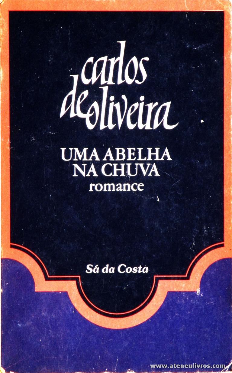 Carlos Oliveira - Uma Abelha na Chuva (Romance) «€5.00»