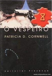 Patricia D. Cornwell - O Vespeiro «€5.00»