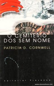 Patricia D. Cornwell - O Cemitério dos Sem Nome «€5.00»