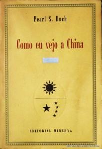 Pearl S. Buck - Como eu Vejo a China «€5.00»