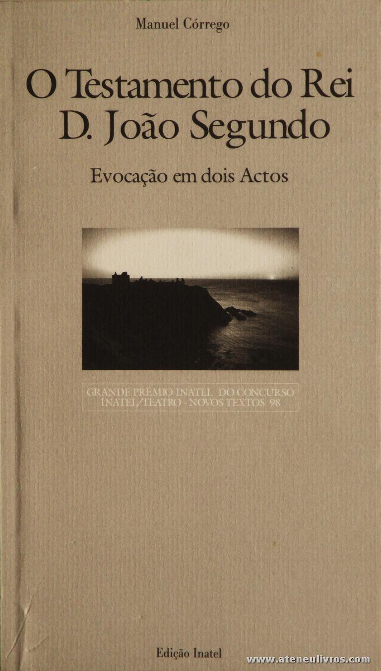 Manuel Córrego - O Testamento do Rei D.João Segundo «€5.00»