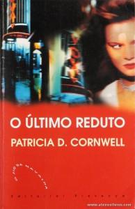 Patricia D. Cornwell - O Ultimo Reduto «€5.00»