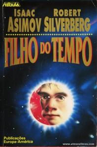 Isaac Asimov & Robert Silverberg - filhos do Tempo «€5.00»