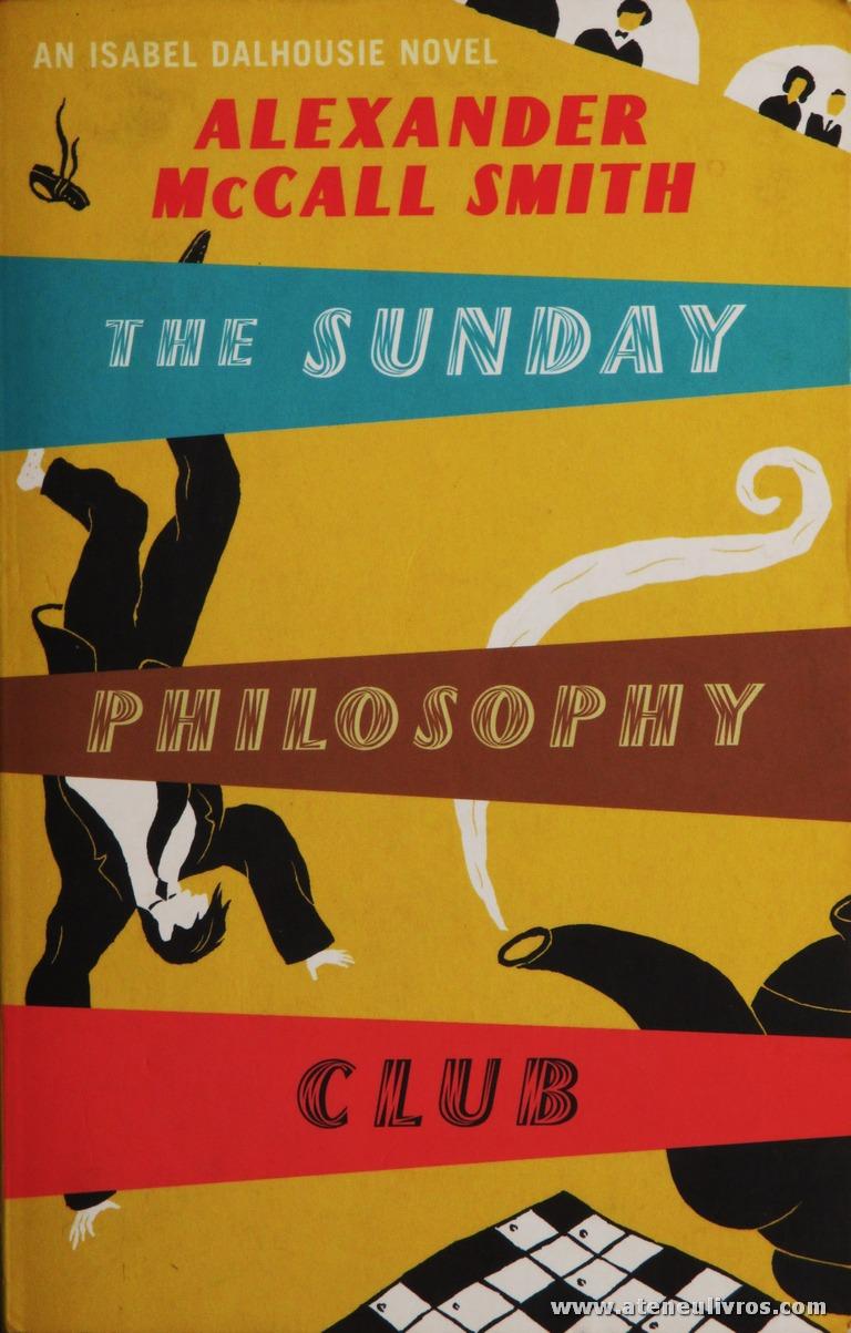 Alexander Mc Call Smith - The Sunday, Philosophy, Club «€5.00»