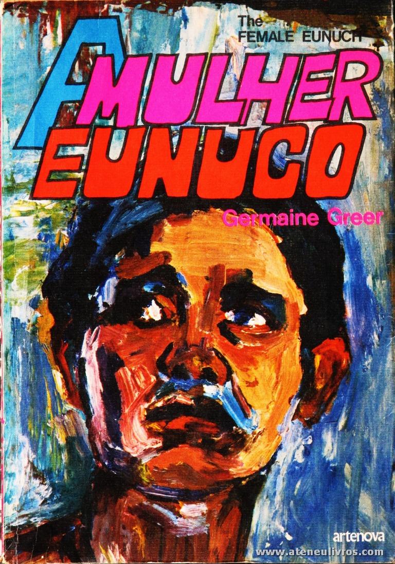 Germaine Greer - A Mulher Eunuco «€5.00»