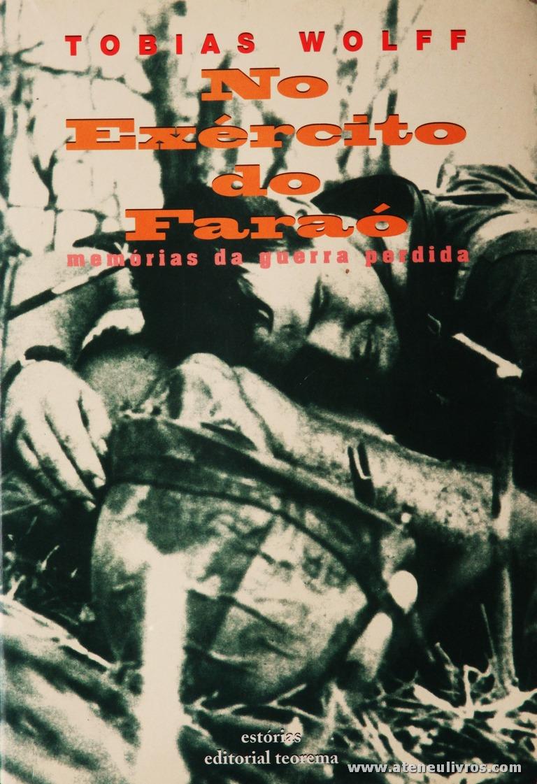 Tobias Wolff - No Exército do Faraó (Memórias de Guerra Perdida) «€5.00»