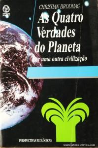 Christian Brodhag - As Quatro Verdades do Planeta (Por Uma Outra Civilização) «€5.00»