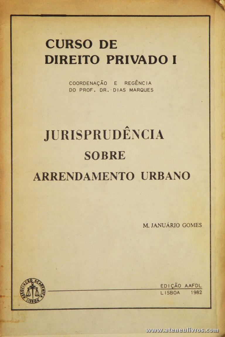 M. Januário - Jurisprudência Sobre Arrendamentos Urbanos - Edição Associação Académica de Lisboa - Lisboa -1982. Desc. 101 pág / 25 cm x 17 cm / Br [Sublinhado em Alguma Paginas] «€5.00»