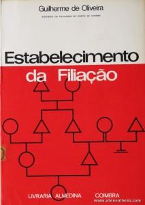 Guilherme de Oliveira - Estabelecimento da Filiação - livraria Almedina - Coimbra - 1979. Desc. 159 pág / 23 cm x 16 cm / Br. «€5.00»