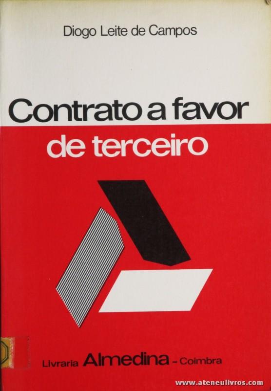 Diogo Leite de Campos - Contrato a Favor de Terceiro - Livraria Almedina - Coimbra - 1980. Desc. 185 pág / 23 cm x 16 cm / Br. «€5.00»