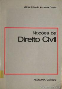 Mário Júlio de Almeida Costa - Noções de Direito Civil - Almedina - Coimbra - 1980. Desc. 432 pág / 23 cm x 16 cm / Br. «€20.00»