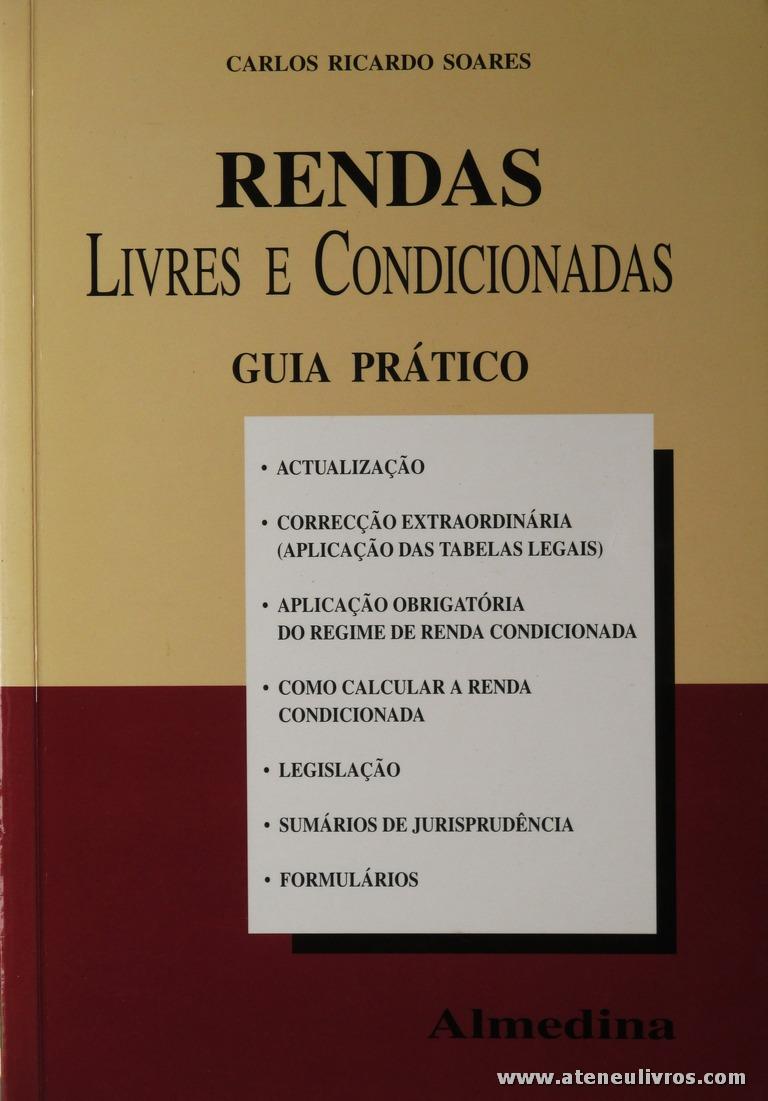 Carlos Ricardo Soares - Rendas Livres e Condicionadas - Almedina - Coimbra - 1999. Desc. 175 pág / 23 cm x 16 cm / Br. «€10.00»