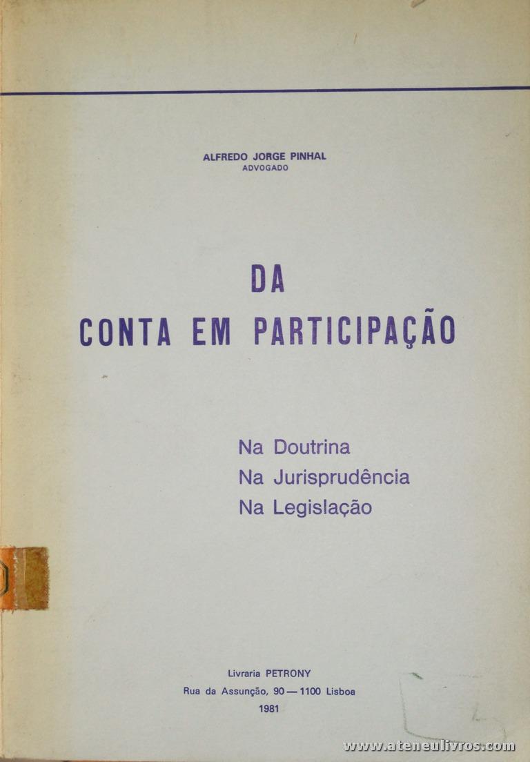 Alfredo Jorge Pinhal - Da Conta em Participação - Livraria Petrony - Lisboa - 1981. Desc. 166 pág / 23 cm x 16 cm / Br. «€12.00»