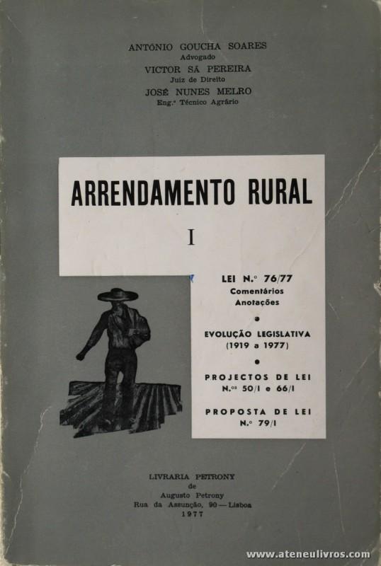 António Goucha Soares, Victor Sá Pereira e José Nunes Melro - Arrendamento Rural - Livraria Petrony - Lisboa - 1977. Desc. 310 pág / 23 cm x 15,5 cm / Br. «€12.00»