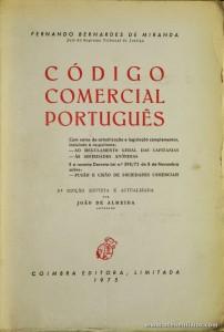 Fernando Bernardes de Miranda - Código Comercial Português - Coimbra Editora - Coimbra - 1975. Desc. 1092 pág / 24 cm x 17 cm / Br. «€35.00»