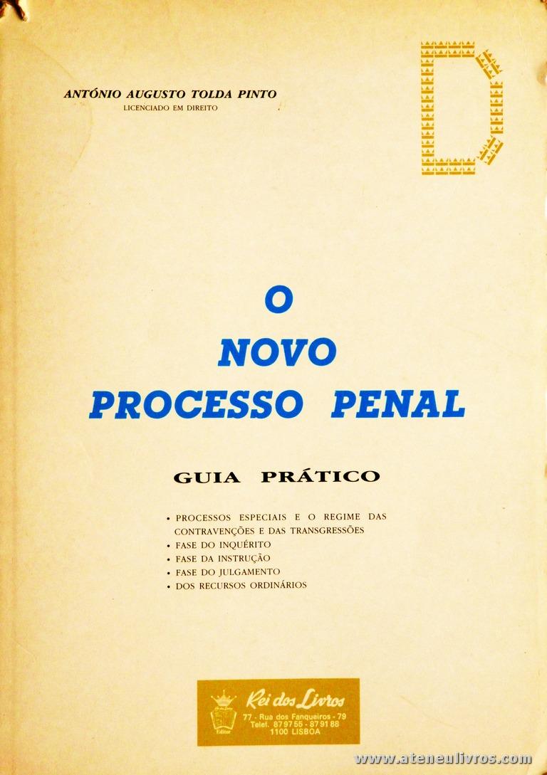António Augusto Tolda Pinto - O Novo Processo Penal - Rei dos Livros - Lisboa - 1989. Desc. 24 cm x 17 cm / Br. «€13.00»