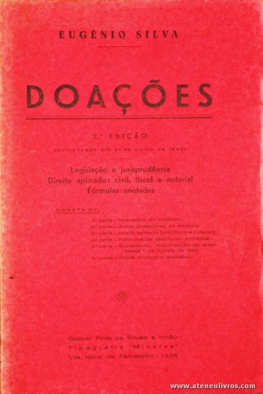"""Eugénio Silva - Doações - Gaspar Pinto de Sousa & Irmão - Tipografia""""Minerva"""" - Vila Nova e Famalicão - 1936. Desc. 437 + XV pág / 23 cm x 15 cm / Br. «€15.00»"""